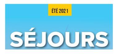 SEJOURS ETE 2021